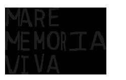 MARE MEMORIA VIVA